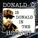 Donald O Is Donald In The House?