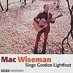 Mac Wiseman Mac Wiseman Sings Gordon Lightfoot