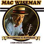 Mac Wiseman Grassroots To Bluegrass