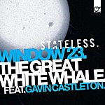 Stateless Window 23/Great White Whale
