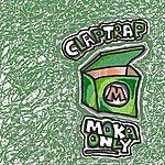 Moka Only Clap Trap