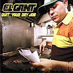 El Gant Quit Your Day Job