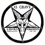 45 Grave A Devil's Possessions - Demos & Live 1980-1983