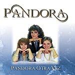 Pandora Otra Vez