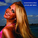 Samantha Cole Angel Of Mine (2-Track Single)