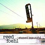 Reed Foehl Stoned Beautiful