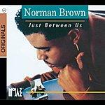 Norman Brown Just Between Us (Remastered)