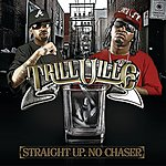 Trillville Straight Up. No Chaser