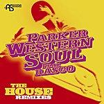 Parker Western Soul: The House Remixes (3-Track Maxi-Single)