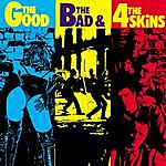 The 4 Skins The Good The Bad And The 4 Skins