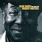 Muddy Waters Blue Skies: The Best Of Muddy Waters