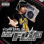 Lil' Flip U Gotta Feel Me (Parental Advisory)
