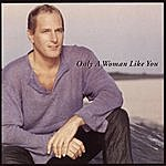 Michael Bolton Only A Woman Like You