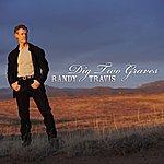 Randy Travis Dig Two Graves (Single)