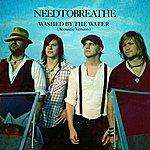 needtobreathe Washed By The Water (Acoustic Version)