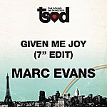 Marc Evans Given Me Joy (7-inch Edit)