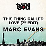 Marc Evans This Thing Called Love (7-inch Edit)