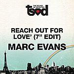 Marc Evans Reach Out For Love (7-inch Edit)