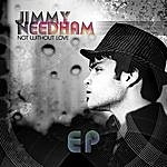 Jimmy Needham Not Without Love EP