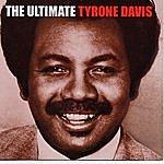 Tyrone Davis The Ultimate Tyrone Davis