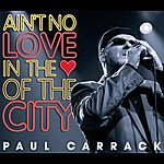 Paul Carrack Ain't No Love In The Heart Of The City (4-Track Maxi-Single)