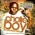 Chalie Boy The Versatyle Child (Chopped & Slowed By DJ Bull)
