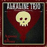 Alkaline Trio Agony & Irony (Deluxe Version)