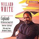 Willard White Copland: Old American Songs I & II -  American Spirituals - Folk-Songs From Barbados & Jamaica