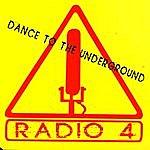 Radio 4 Dance To The Underground (4-Track Maxi-Single)