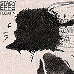 Stacy Epps Floatin' (Single)