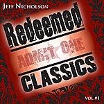 Jeff Nicholson Redeemed Classics, Vol.1