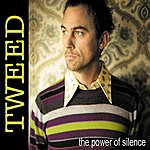 Tweed The Power Of Silence