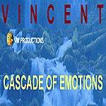Vincent Cascade Of Emotions