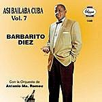 Barbarito Diez Asi Bailaba Cuba, Vol.VII