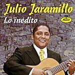 Julio Jaramillo Lo Inedito: Temas Jamas Publicados