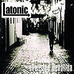 Latonic Twisted Devotion (Single)