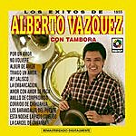 Alberto Vazquez Los Exitos De Alberto Vazquez Con Tambora
