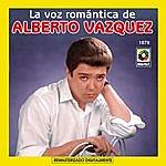 Alberto Vazquez La Voz Romantica De Alberto Vazquez