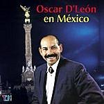 Oscar D'León Oscar D'León En Mexico