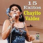 Chayito Valdez 15 Exitos