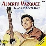 Alberto Vazquez Ranchero De Corazon