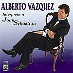 Alberto Vazquez Alberto Vazquez Interpreta A Joan Sebastian