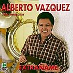 Alberto Vazquez Extrañame