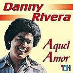 Danny Rivera Aquel Amor