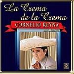 Cornelio Reyna La Crema De La Crema