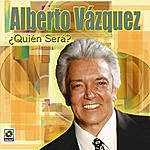 Alberto Vazquez Alberto Vazquez Quien Sera