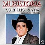 Cornelio Reyna Mi Historia