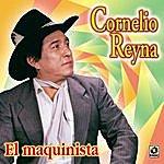 Cornelio Reyna El Maquinista