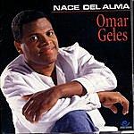 Omar Geles Nace Del Alma