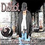 D-Shot First Time On (Parental Advisory)(2-Track Single)
